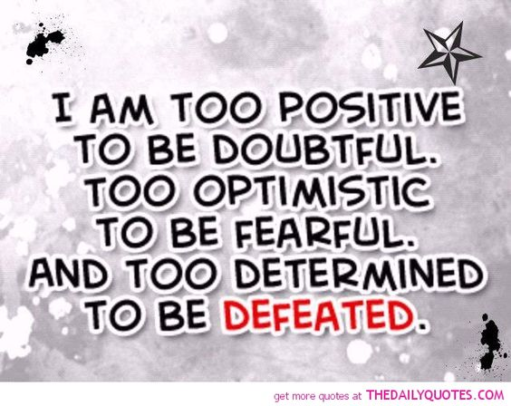 Positive, Optimistic, Determined